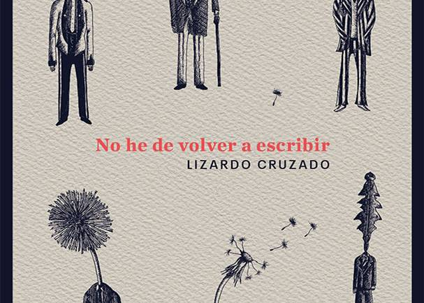 """La apropiación del Tiempo: """"No he de volver a escribir"""" de Lizardo Cruzado"""